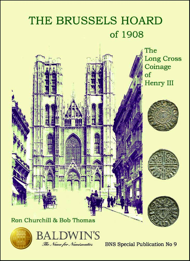 The Brussels Hoard of 1908. The Long Cross Coinage of Henry.