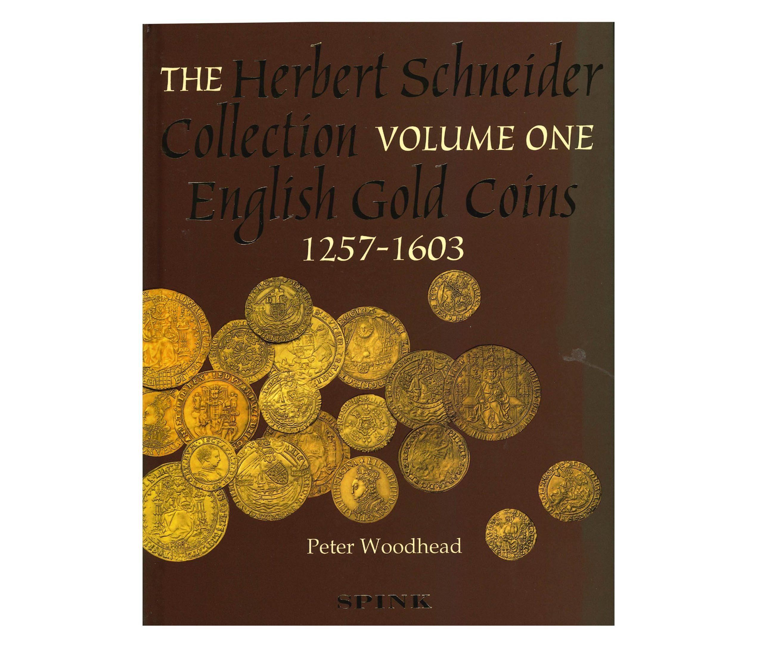 The Herbert Schneider Collection. Volume One - English Gold Coins, 1257-1603