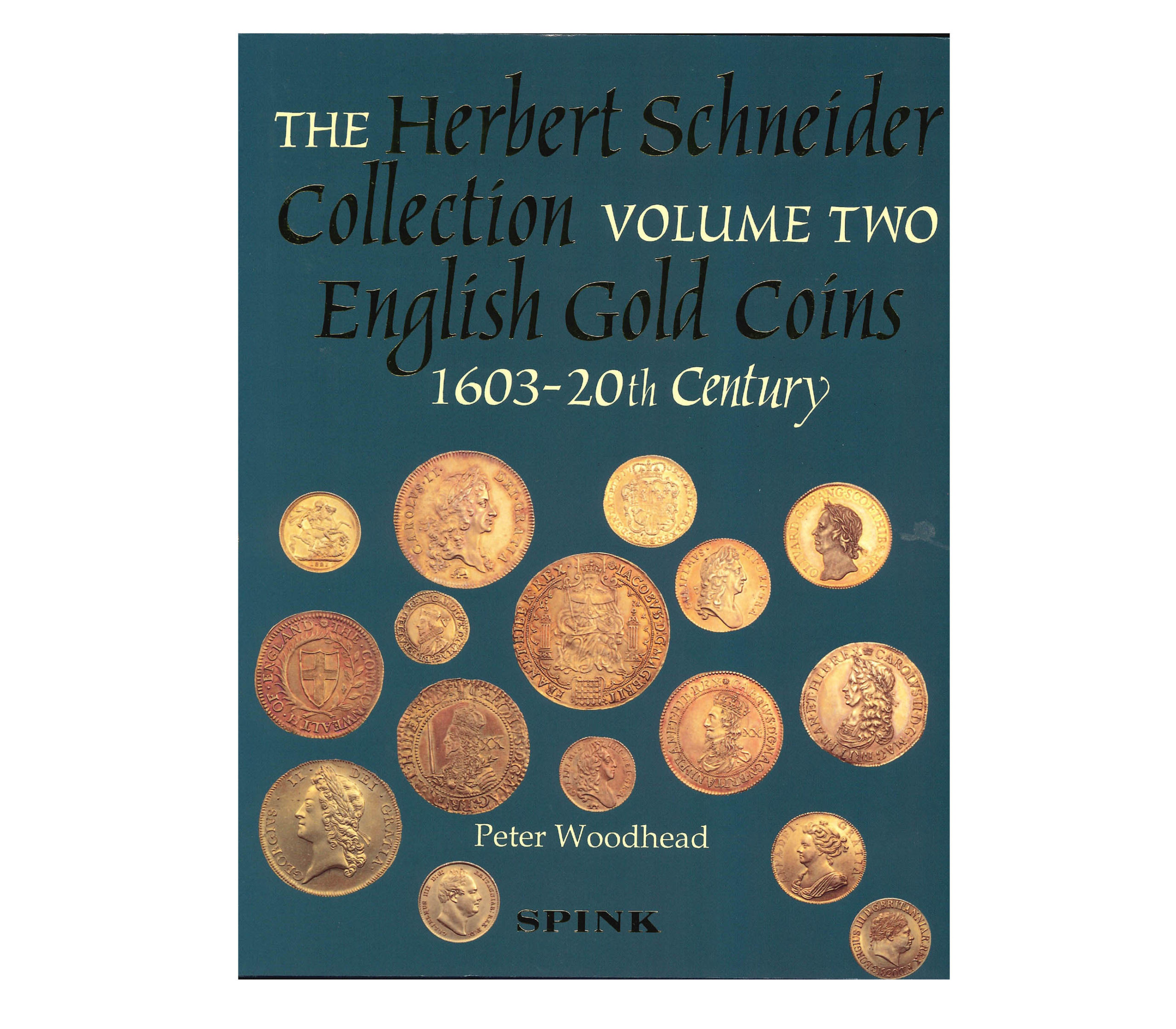 The Herbert Schneider Collection. Volume Two - English Gold Coins, 1603 - 20th century