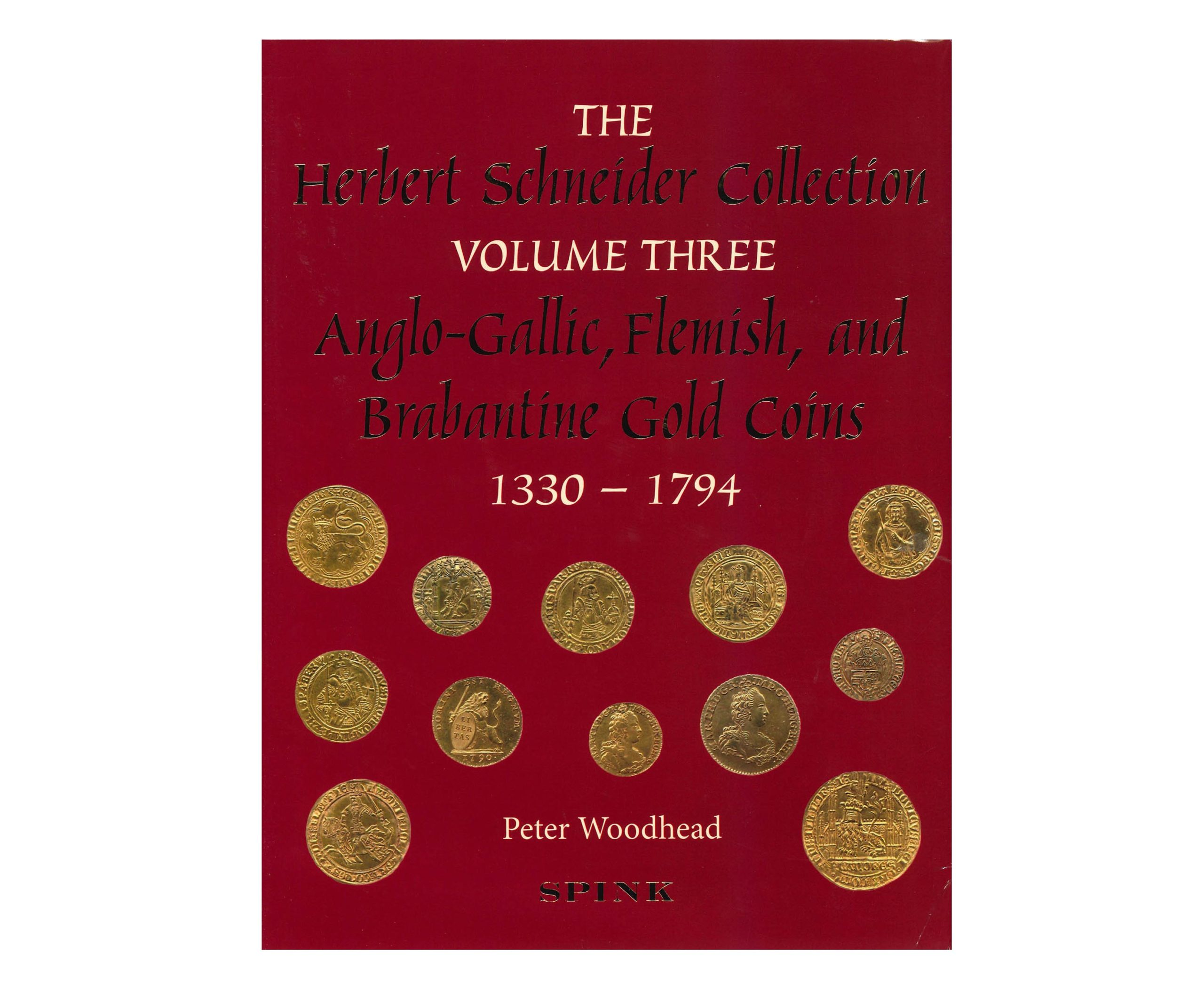 The Herbert Schneider Collection. Volume Three - Anglo-Gallic, Flemish, and Brabantine Gold Coins, 1330-1794