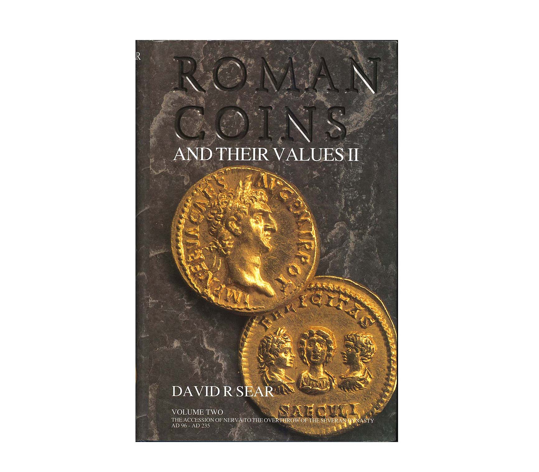 Roman Coins and Their Values, Volume II: The Accession of Nerva to the Overthrow of the Severan Dynasty