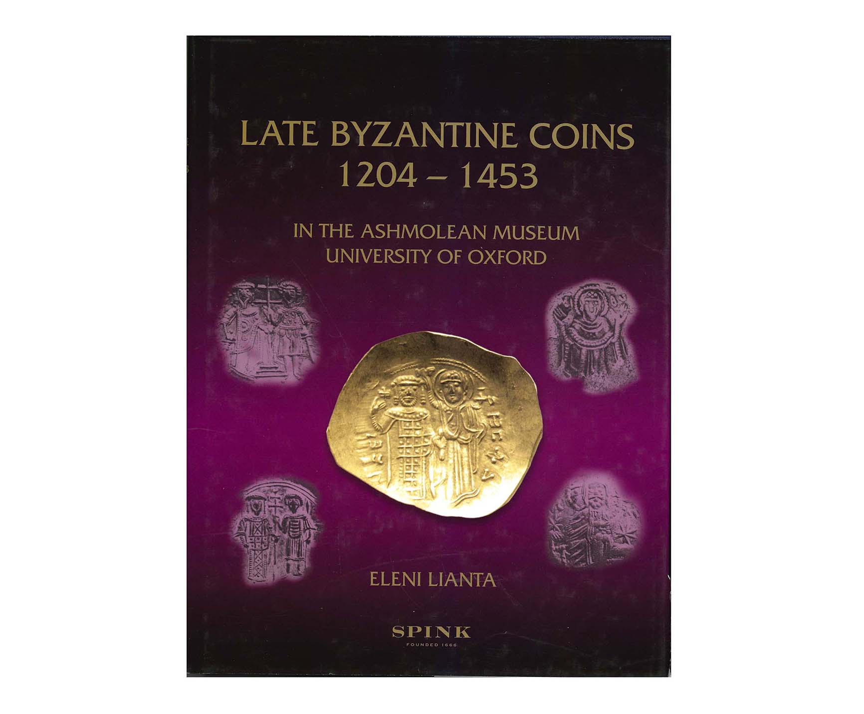 Late Byzantine Coins 1204-1453. In the Ashmolean Museum, University of Oxford