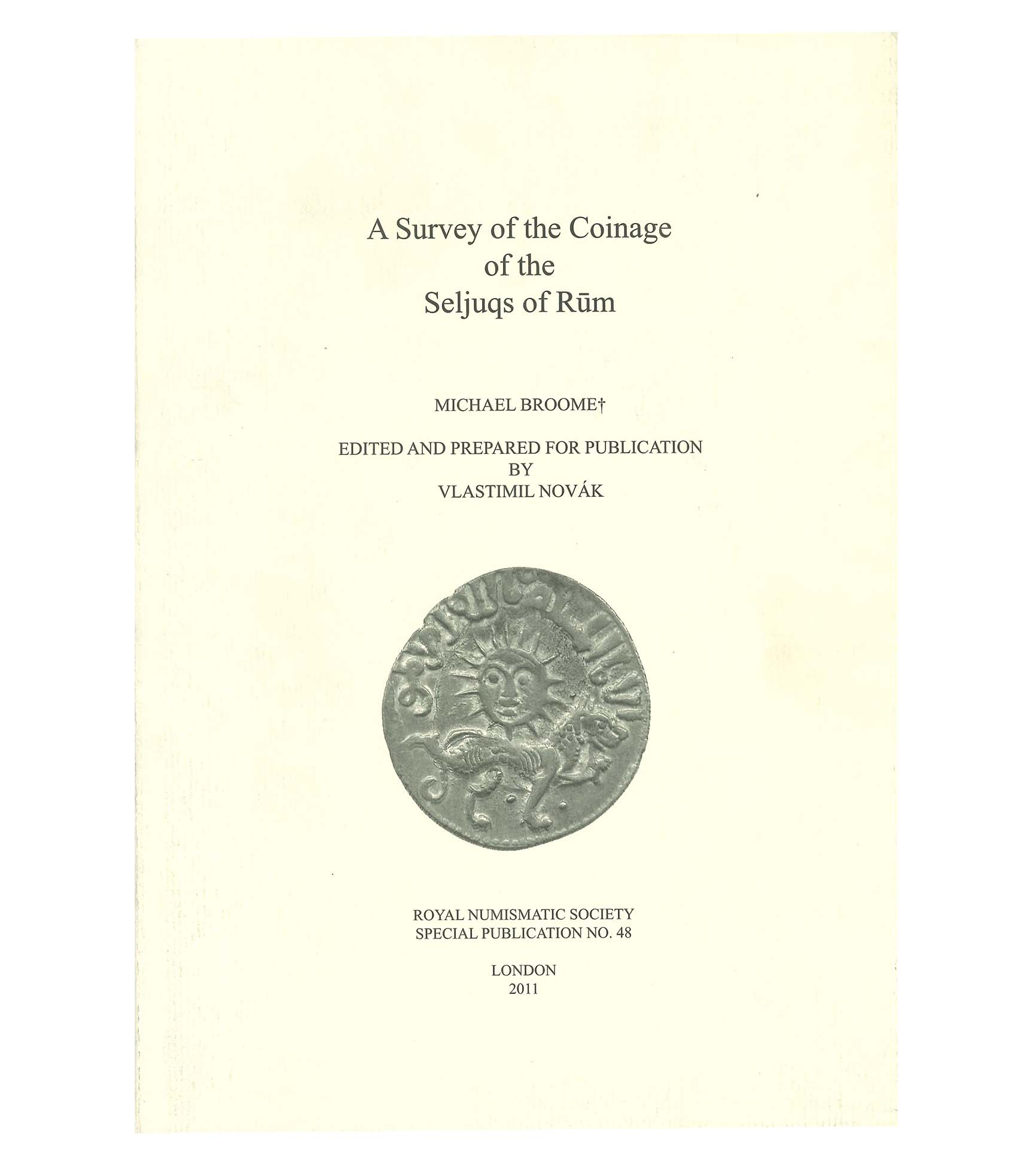 A Survey of the Coinage of the Seljuqs of Rum