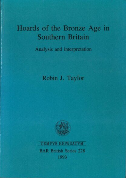 Hoards of the Bronze Age in Southern Britain