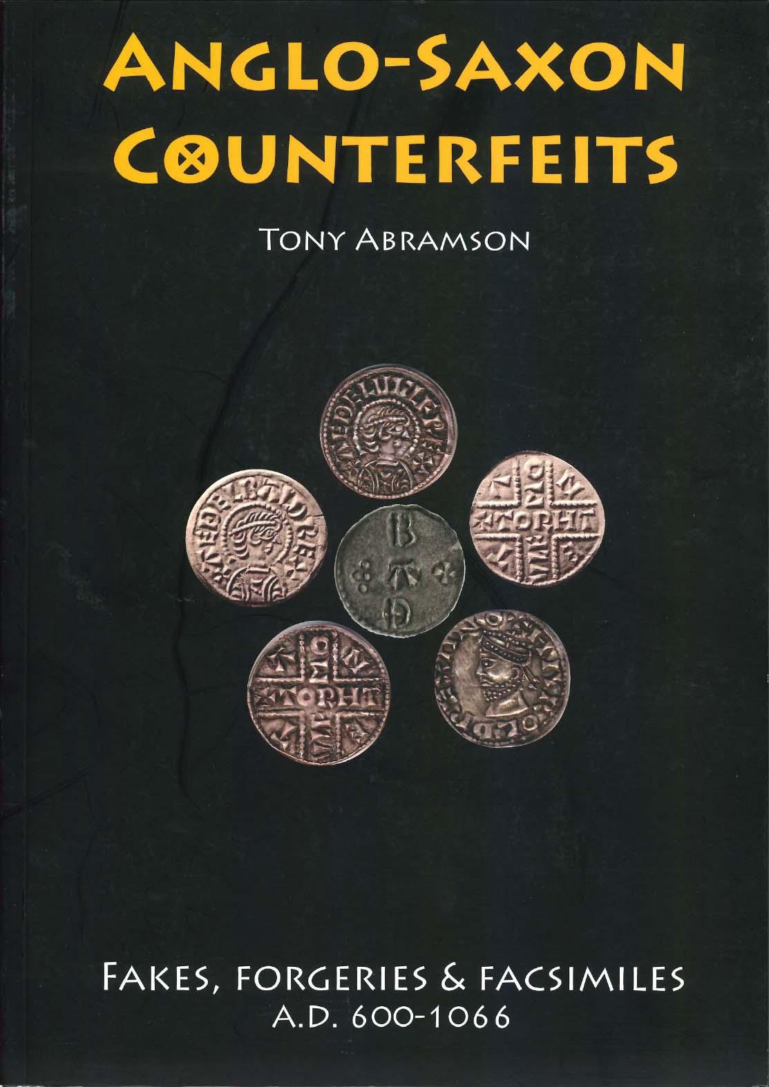 Anglo-Saxon Counterfeits. Fakes, Forgeries and Facsimiles.