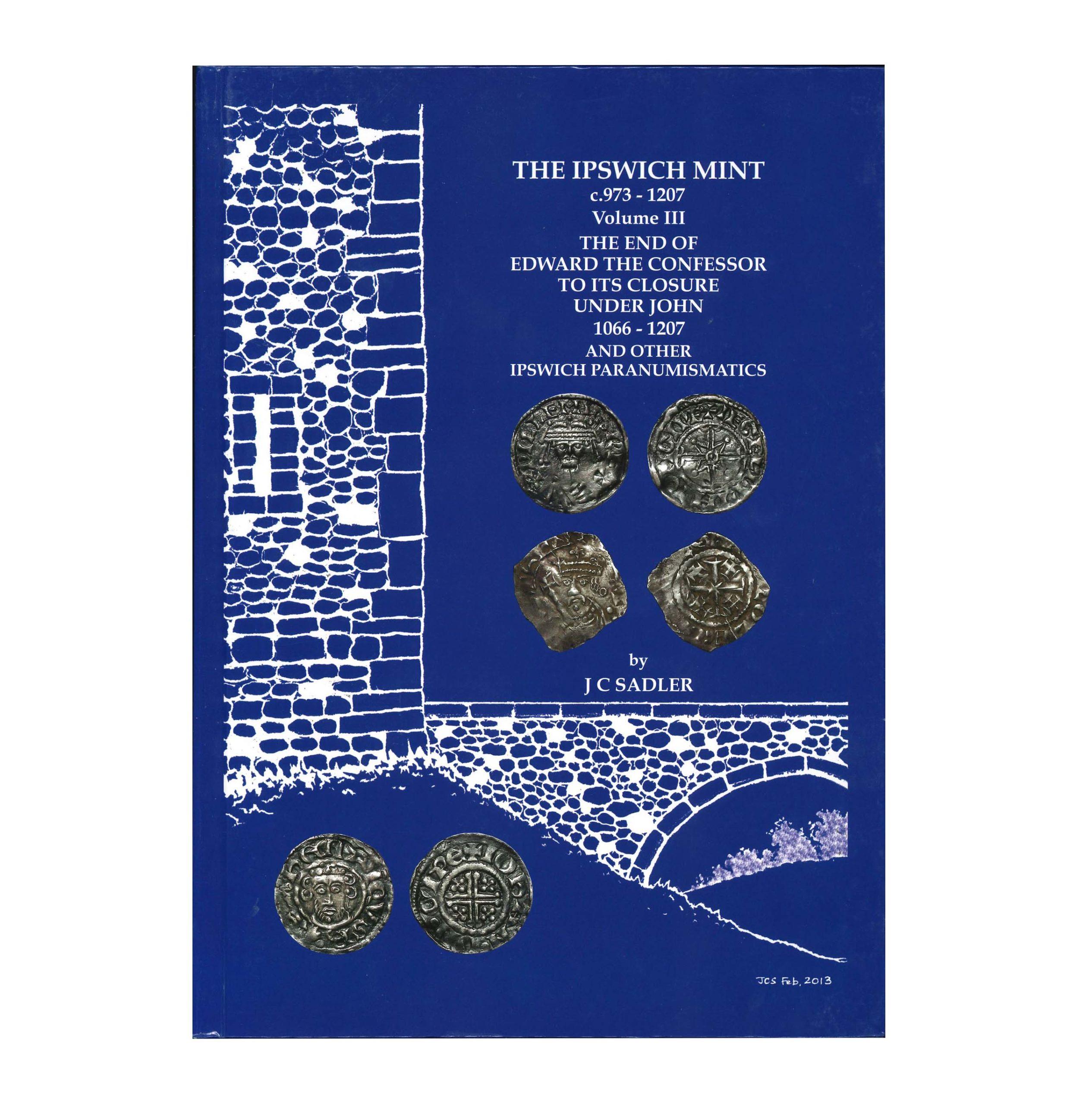 The Ipswich Mint c.973-1207, volume III