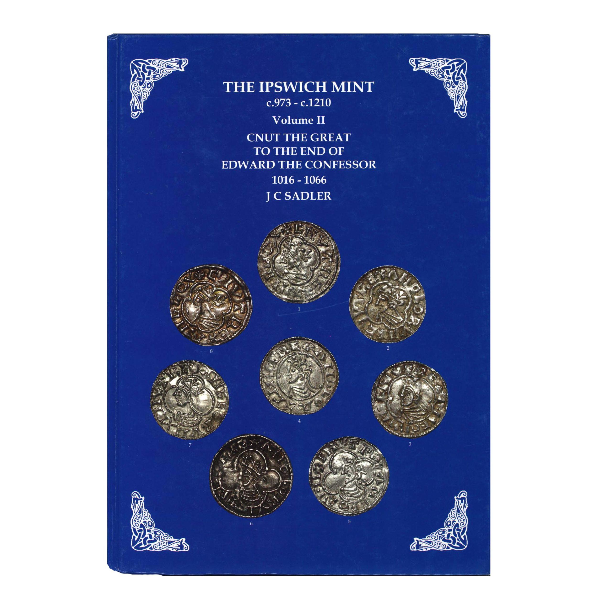 The Ipswich Mint c.973 - c.1210, volume II