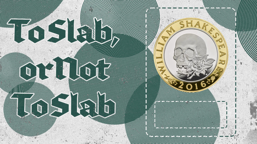 A William Shakespeare 2016 coin representing a Slabbed coin with text reading 'To Slab or Not To Slab'