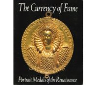 The Currency of Fame. Portrait Medals of the Renaissance.